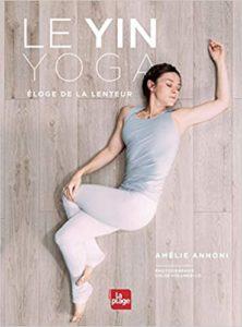 Le Yin Yoga livre d'Amélie Annoni